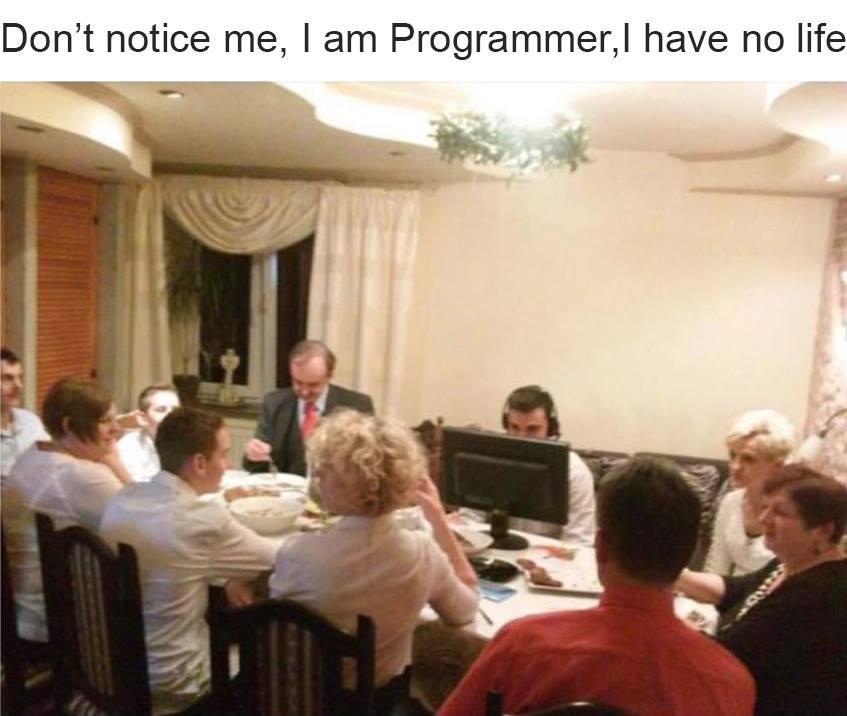 dont_notice_me_i_am_programmer_i_have_no_life