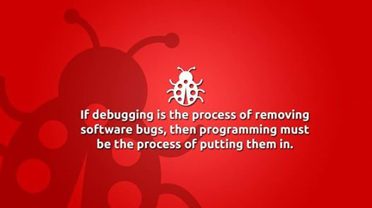 if_debugging_is_the_process_of_removing_software_bugs