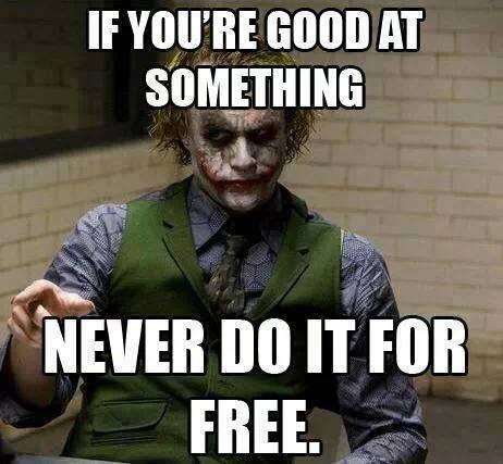 if_you_are_good_at_something_never_do_it_for_free