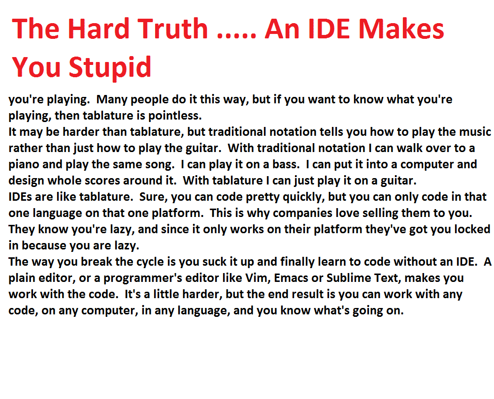 the_hard_truth_an_ide_makes_you_stupid