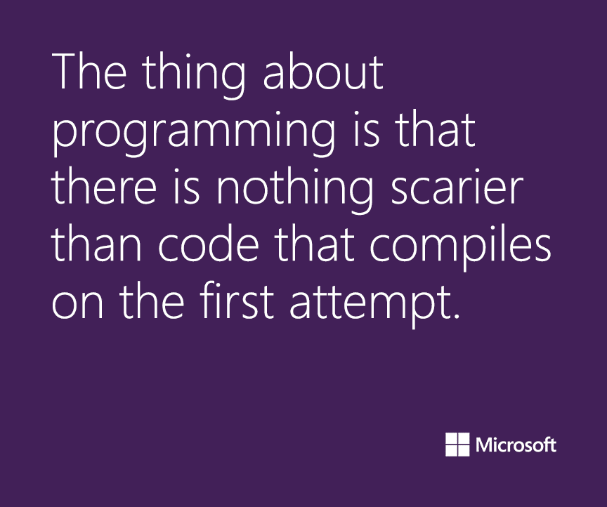 the_thing_about_programming_is_that_there_is_nothing_scarier