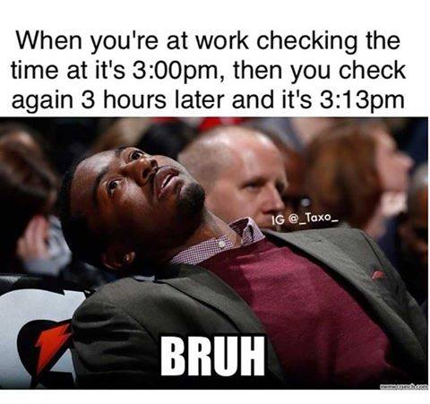 when_youre_at_work_checking_the_time_at