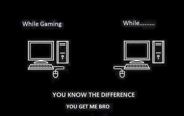 you_know_the_difference_while_gaming_vs_while